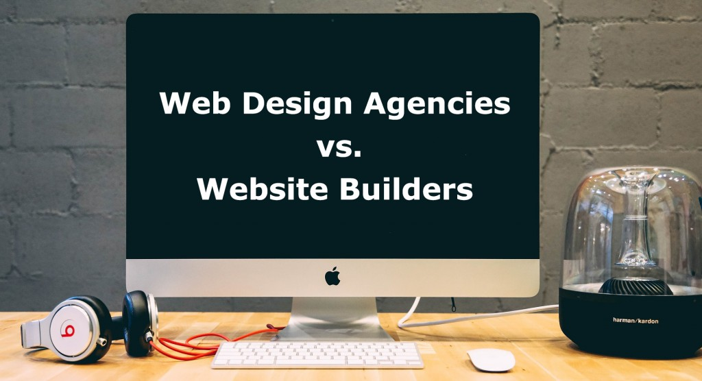 Web Design Agencies vs Website Builders